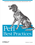 Perl Best Practices: Standards and Styles for Developing Maintainable Code