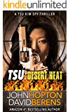 TSU: Desert Heat (A Tsu Kim Spy Thriller Book 1)