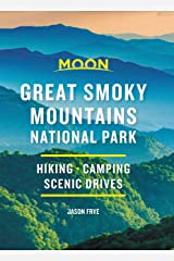 Moon Great Smoky Mountains National Park: Hike, Camp, Scenic Drives (Travel Guide) Kindle Edition