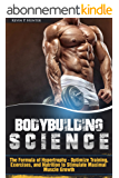 Bodybuilding Science: The Formula of Hypertrophy - Optimize Training, Exercises, and Nutrition to Stimulate Maximal Muscle Growth (English Edition)