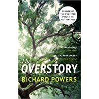 The Overstory: Winner of the 2019 Pulitzer Prize for Fiction