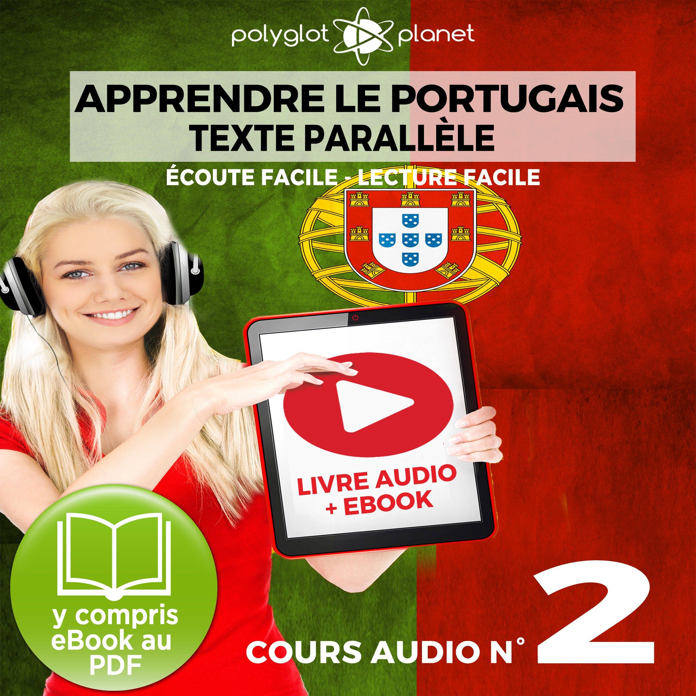 Apprendre Le Portugais   Texte Parallèle   Écoute Facile   Lecture Facile  Cours Audio No. 2  Learn Portugese   Lire Et Écouter Des Livres En Portugais