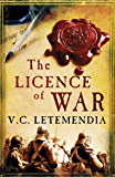 The Licence of War (Laurence Beaumont Book 2)