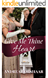 Give Me Thine Heart: A Novella