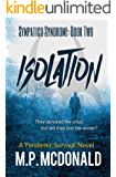 Isolation: A Pandemic Survival Novel (Sympatico Syndrome Book 2)