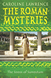 The Roman Mysteries: The Sirens of Surrentum: Book 11