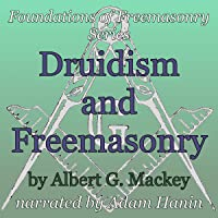 Druidism and Freemasonry: Foundations of Freemasonry Series