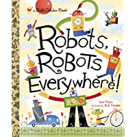 Robots, Robots Everywhere (Little Golden Book) (English Edition)