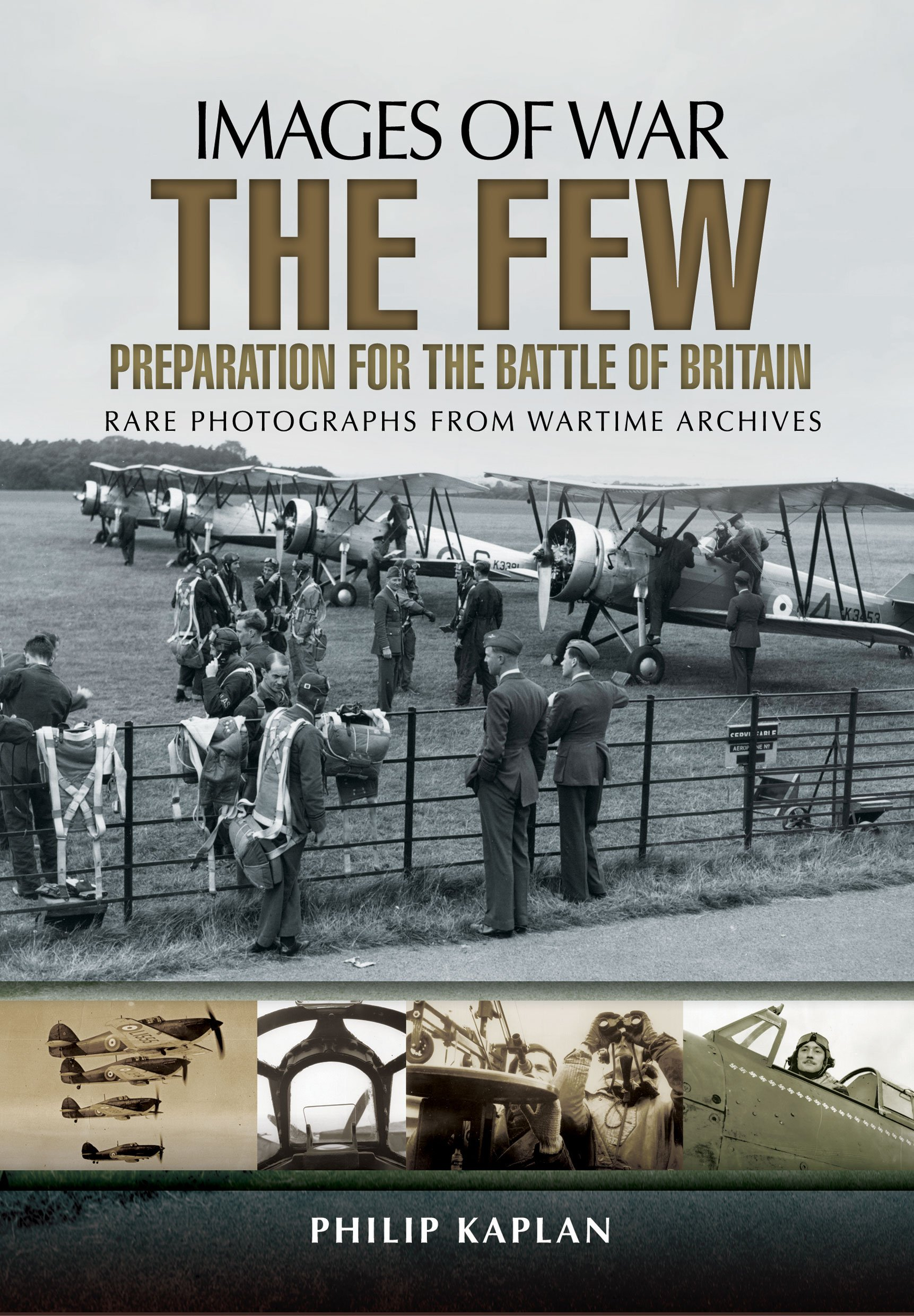 Read Online The Few: Preparation for the Battle of Britain (Images of War) pdf epub