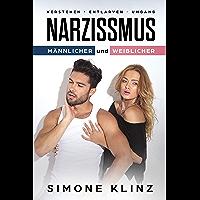 NARZISSMUS,Entlarven, verstehen, Umgang: Weiblicher und Männlicher (German Edition)