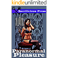 Paranormal Pleasure (3 Deliciously Dark Stories)