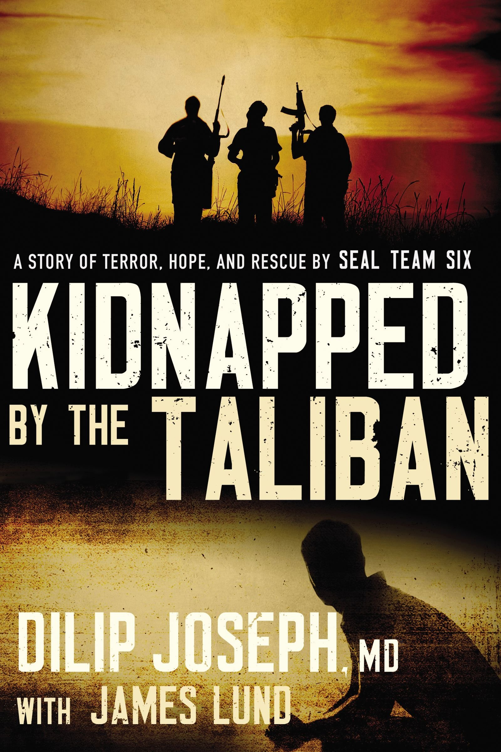 Download Kidnapped by the Taliban: A Story of Terror, Hope, and Rescue by SEAL Team Six PDF