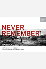 Never Remember: Searching for Stalin's Gulags in Putin's Russia Kindle Edition