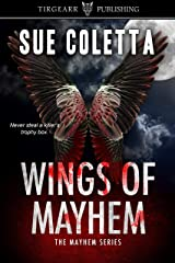Wings of Mayhem: The Mayhem Series: #1 Kindle Edition