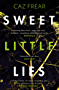 Sweet Little Lies: 'Brilliant . . . I read it in one sitting' Lynda La Plante