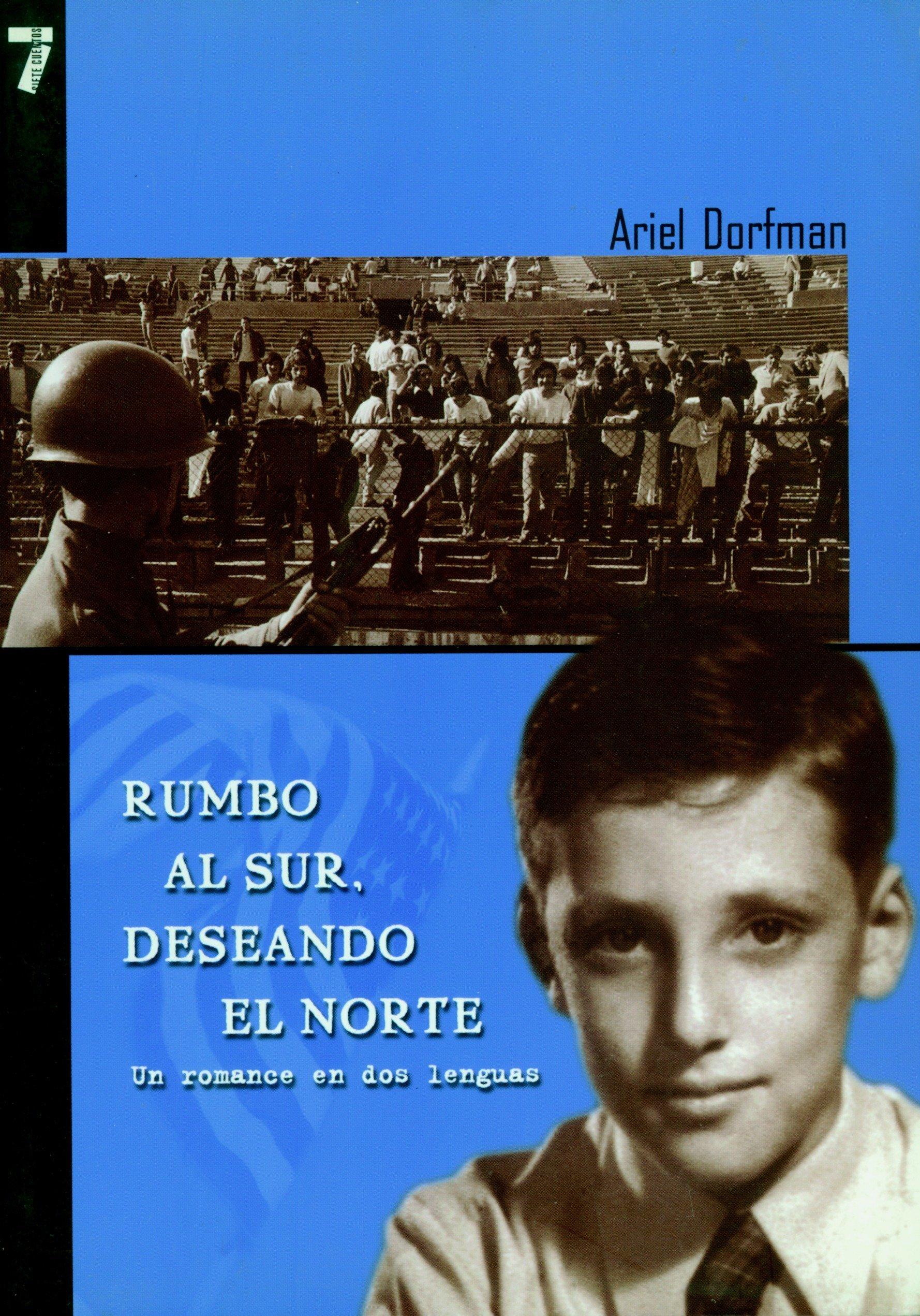 Rumbo al sur, deseando el norte: Heading North, Looking South, Spanish Edition