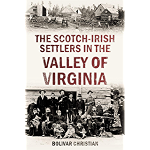 The Scotch-Irish Settlers in the Valley of Virginia (1860)