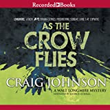 As the Crow Flies: A Walt Longmire Mystery, Book 8