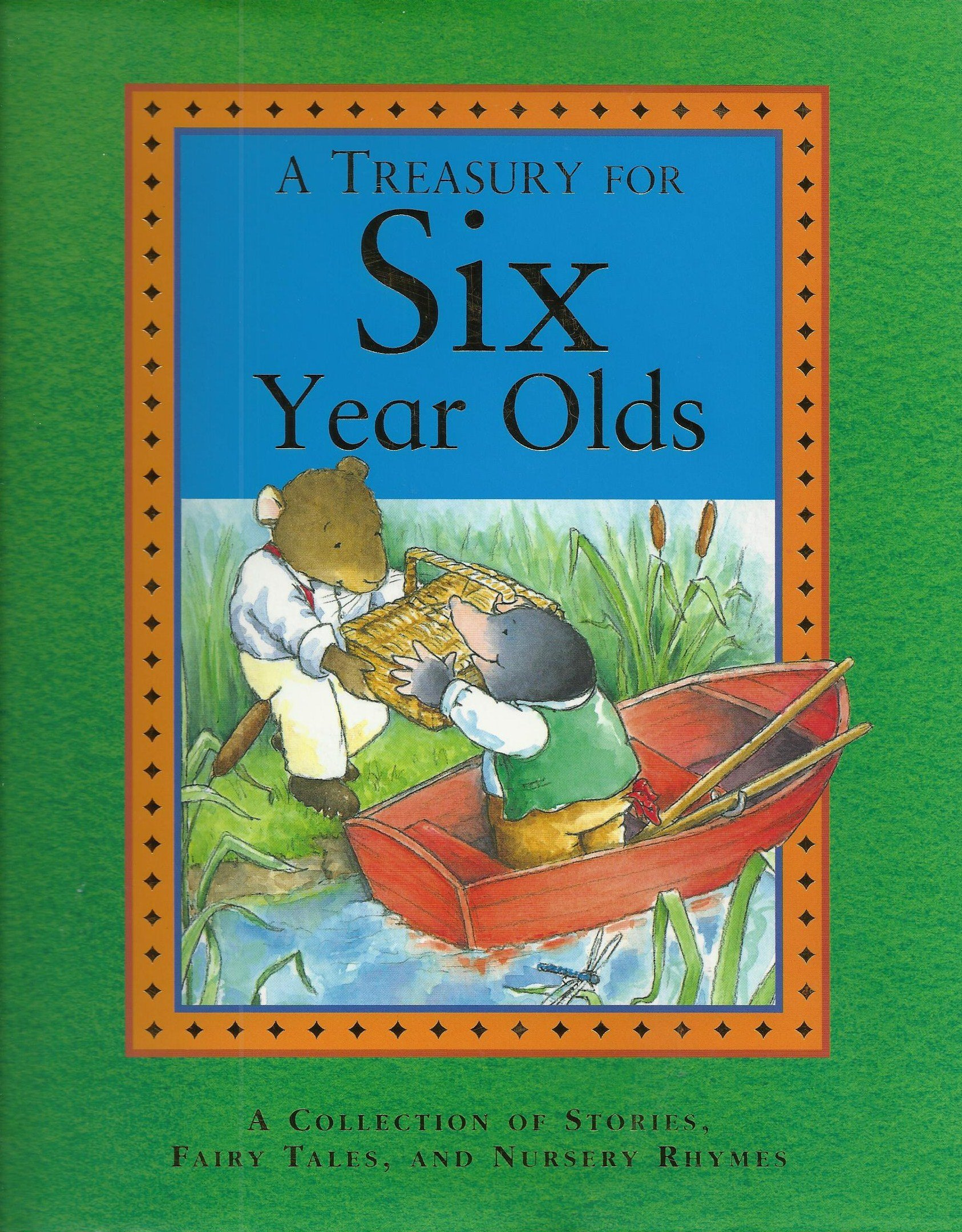 A Treasury for Six Year Olds: A Collection of Stories, Fairy Tales, and Nursery Rhymes. pdf