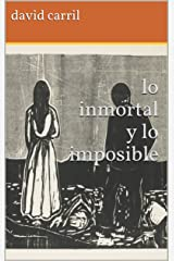 lo inmortal y lo imposible (Spanish Edition) Kindle Edition