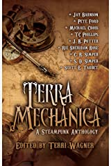 Terra Mechanica: A Steampunk Anthology Kindle Edition
