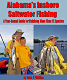 Alabama's Inshore Saltwater Fishing: A Year-Round Guide to Catching More than 15 Species