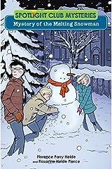 Mystery of the Melting Snowman (Spotlight Club) Kindle Edition