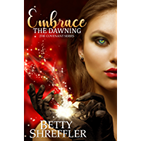 Embrace The Dawning : (The Covenant Series, Book 1)