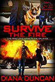 Survive the Fire (24 Hours - Final Countdown Book 3)