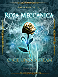 Rosa Meccanica (Once Upon a Steam Vol. 3)