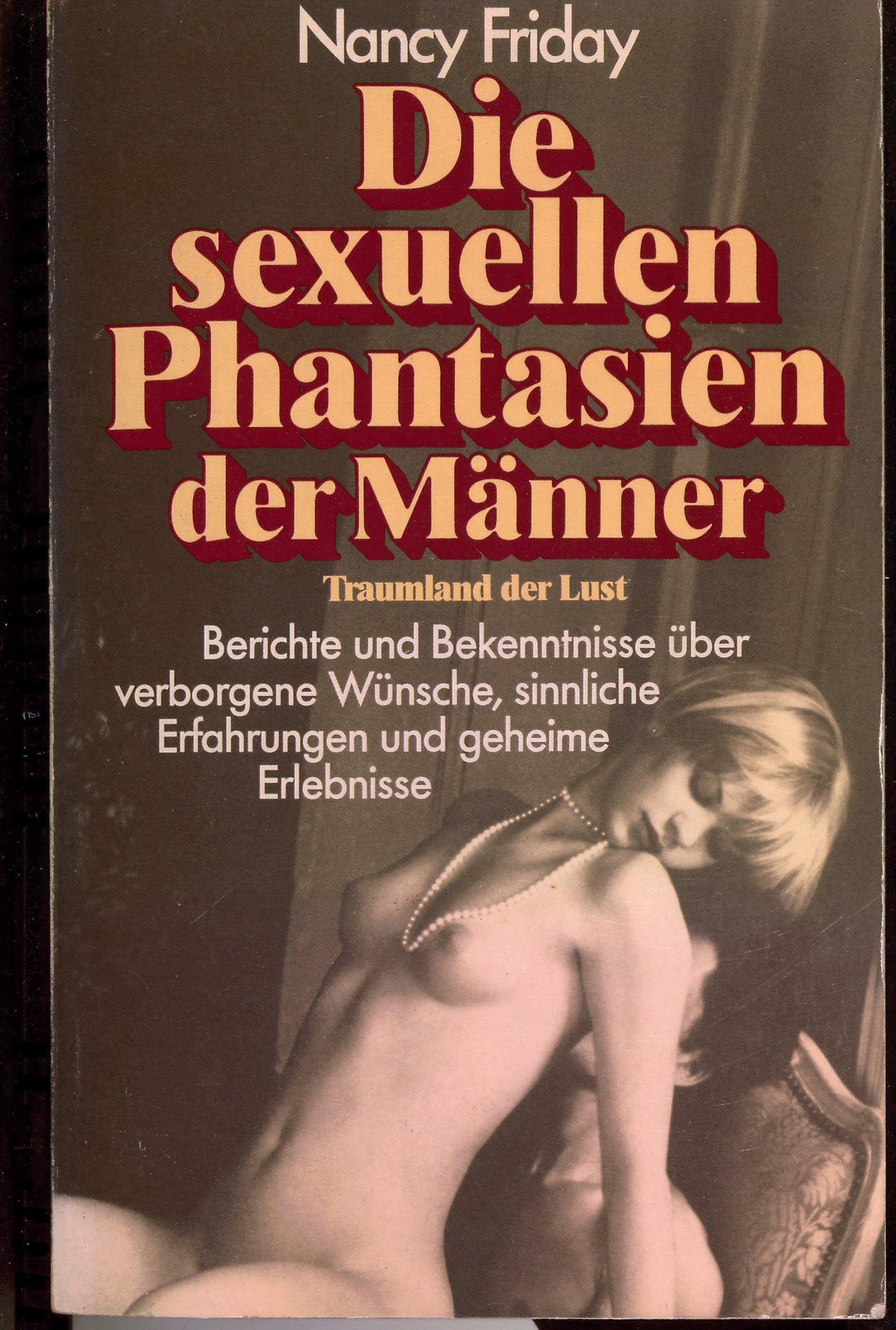 Traumland der Lust. Berichte und Bekenntnisse über die verborgenen Wünsche und die sexuellen Phantasien der Männer
