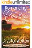 Romancing the Cowboy (Sage Valley Ranch Book 1)