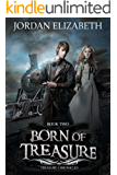 Born of Treasure (Treasure Chronicles Book 2)