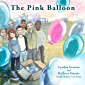 The Pink Balloon: A book about gender identity and shining as your true self