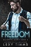 Freedom: Billionaire Steamy Romance (Billionaire Secrets Series Book 2)
