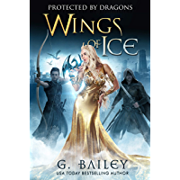 Wings of Ice: A Reverse Harem Academy Romance. (Protected by Dragons Book 1) (English Edition)