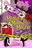 Mistletoe, Makeup and Murder (A Bekki the Beautician Cozy Mystery Book 6)