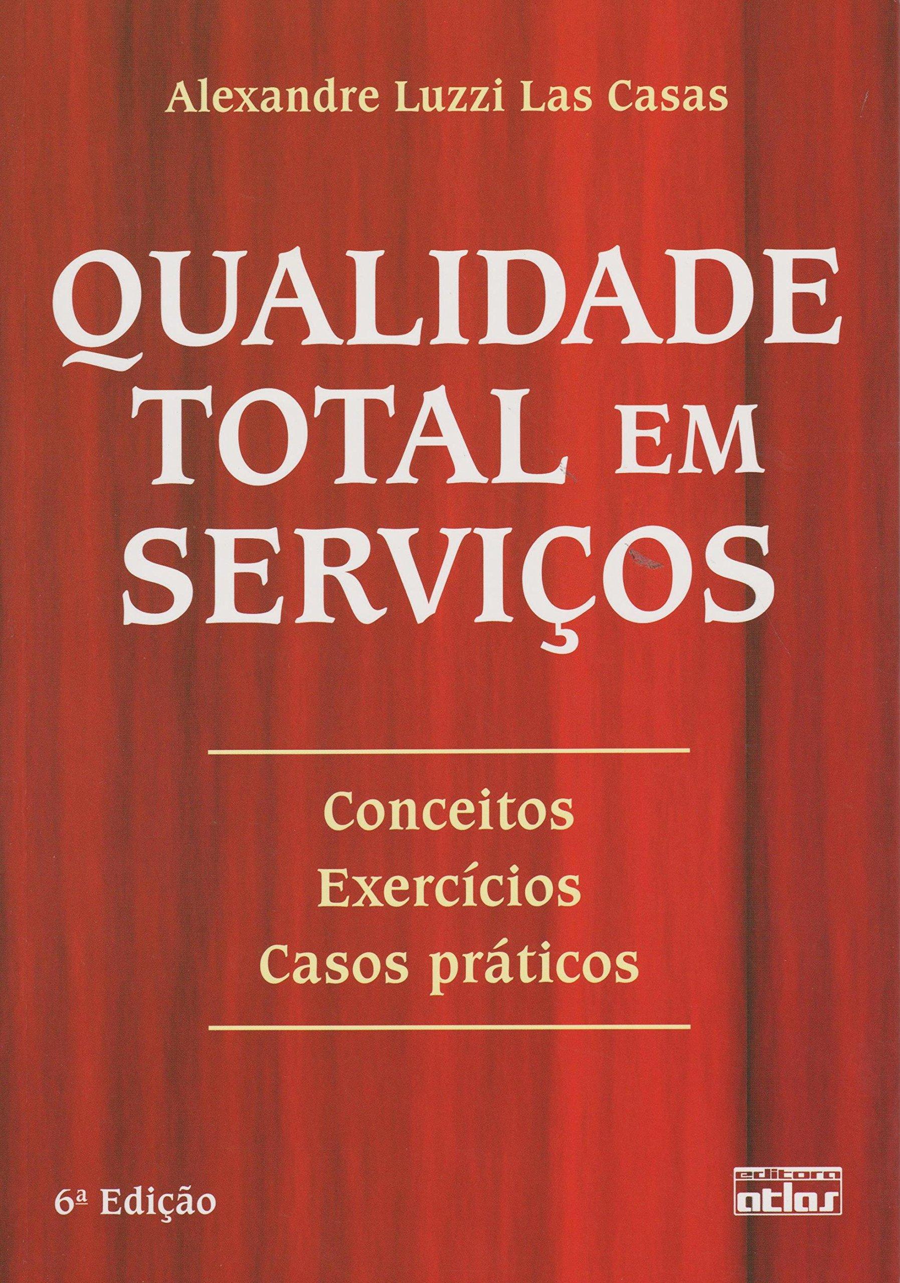 Qualidade Total em Serviços. Conceitos, Exercícios, Casos