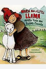 Maria Had a Little Llama / María Tenía Una Llamita (Pura Belpre Honor Books - Illustration Honor) (Spanish Edition) Kindle Edition