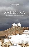 Palmira: Storia di un tesoro in pericolo