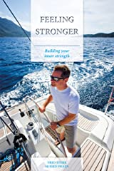 Feeling Stronger: Building Your Inner Strength Kindle Edition