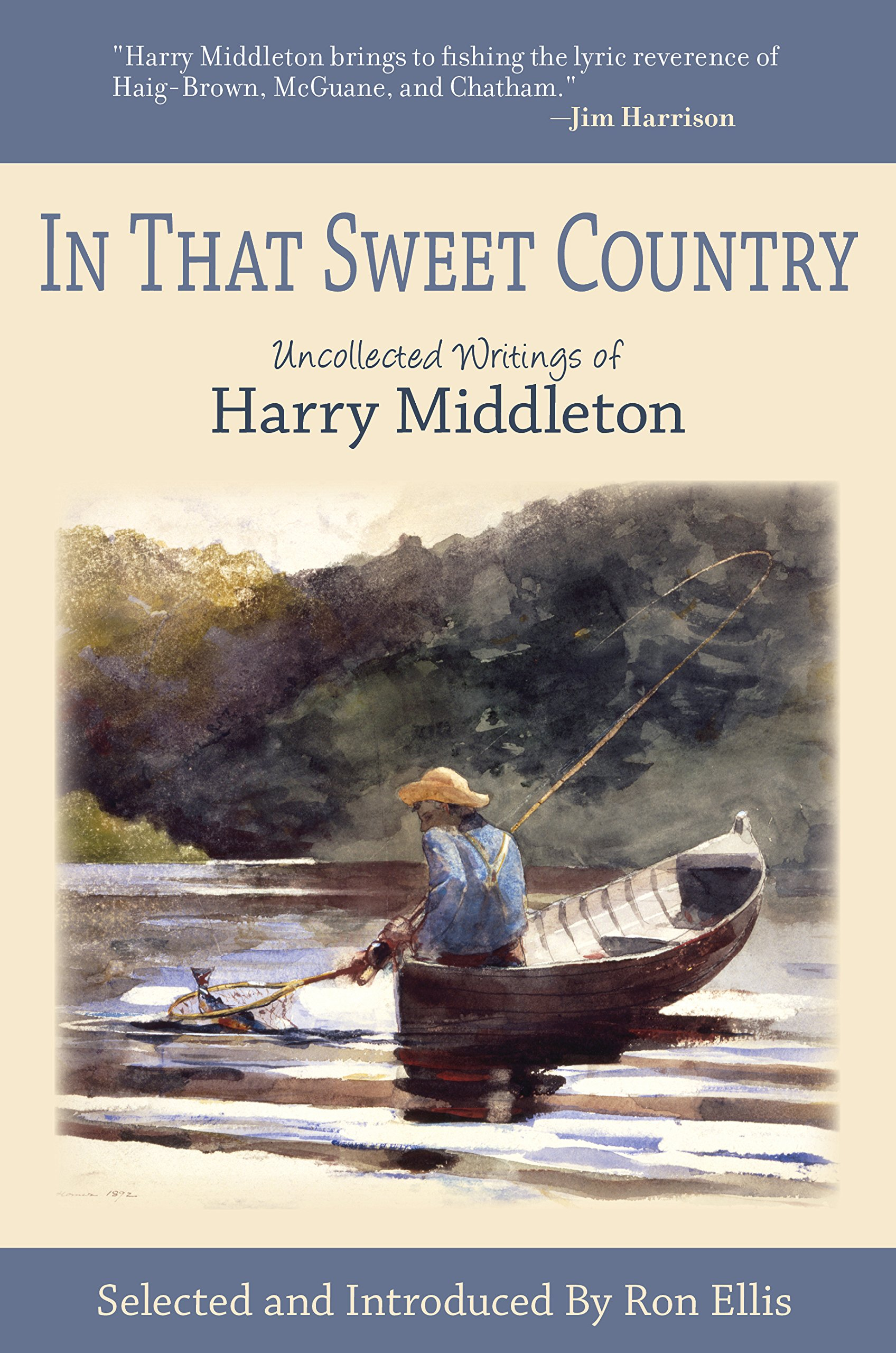 Read Online In That Sweet Country: Uncollected Writings of Harry Middleton pdf