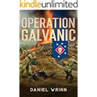 Operation Galvanic: 1943 Battle for Tarawa (WW2 Pacific Military History Series Book 3)