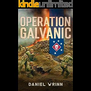 Operation Galvanic: 1943 Battle for Tarawa (WW2 Pacific Military History Series Book 3)