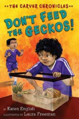 Don't Feed the Geckos!: The Carver Chronicles, Book 3 Kindle Edition