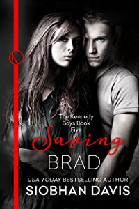 Saving Brad: An Enemies to Lovers Stand-Alone Romance (The Kennedy Boys Book 5)