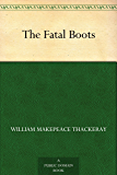 The Fatal Boots (English Edition)
