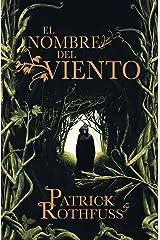El nombre del viento (Crónica del asesino de reyes 1) (Spanish Edition) Kindle Edition