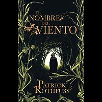 El nombre del viento (Crónica del asesino de reyes 1) (Spanish Edition)