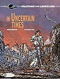 Valerian Vol. 18: In Uncertain Times (Valerian and Laureline)